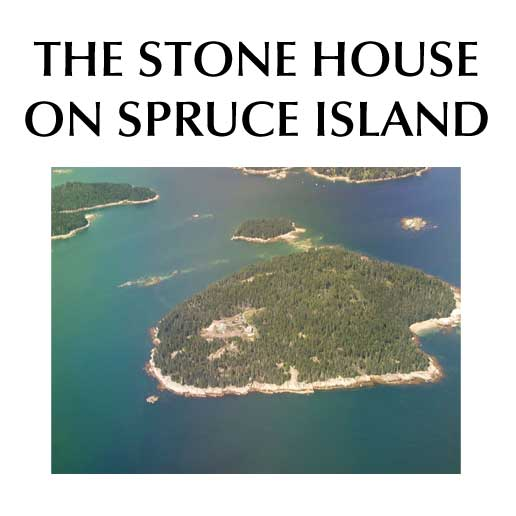 The Stone House on Spruce Island