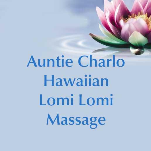 Auntie Charlo Hawaiian Lomi Lomi Massage