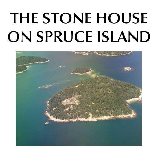 The Stone House on Spruce Island